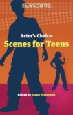 ACTOR'S CHOICE SCENES FOR TEENS