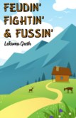 FEUDIN', FIGHTIN', AND FUSSIN'