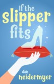 IF THE SLIPPER FITS