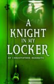 A KNIGHT IN MY LOCKER
