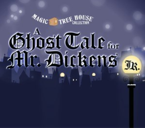 MAGIC TREE HOUSE A GHOST TALE FOR MR. DICKENS JR