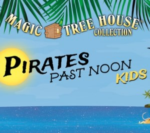MAGIC TREE HOUSE PIRATES PAST NOON KIDS