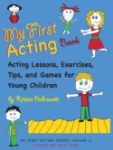 MY FIRST ACTING BOOK ACTING TECHNIQUES FOR BEGINNERS