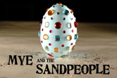 MYE AND THE SANDPEOPLE