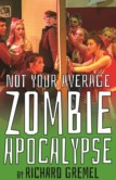 NOT YOUR AVERAGE ZOMBIE APOCALYPSE