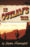 AN OUTLAW'S TALE