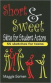 SHORT AND SWEET SKITS FOR STUDENT ACTORS