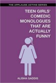 TEEN GIRLS' COMEDIC MONOLOGUES THAT ARE ACTUALLY FUNNY