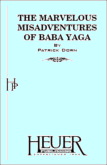 THE MARVELOUS MISADVENTURES OF BABA YAGA